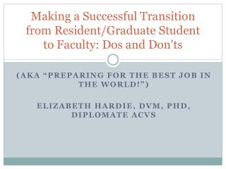 Making a Successful Transition from Resident/Graduate Student to Faculty: Dos and Don'ts