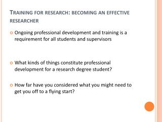 Training for  research: becoming  an effective researcher