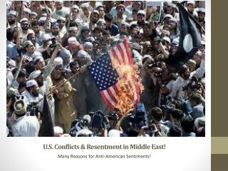 U.S. Conflicts & Resentment in Middle East!