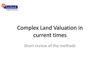 Complex Land Valuation in current times