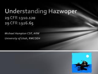 Understanding Hazwoper 29 CFR 1910.120 29 CFR 1926.65