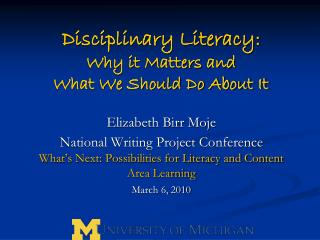 Disciplinary Literacy:   Why it Matters and  What We Should Do About It