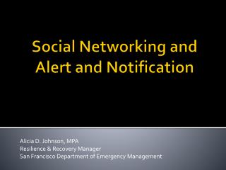 Social Networking and Alert and Notification