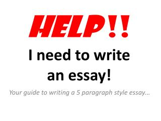 HELP  !!  I need to write  an essay!