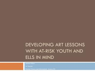 Developing Art Lessons with At-Risk Youth and ELLs in Mind