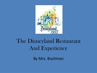 The Disneyland Restaurant  And Experience
