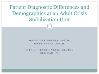 Patient Diagnostic Differences and Demographics at an Adult Crisis Stabilization Unit