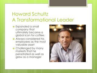 Howard Schultz A Transformational Leader