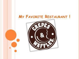 My  Favorite  Restaurant !
