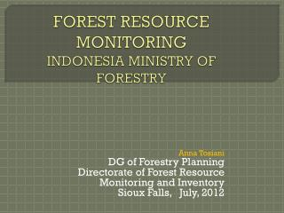 FOREST RESOURCE MONITORING INDONESIA MINISTRY OF FORESTRY