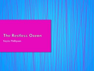 The Restless Ocean