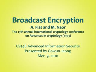 CS548 Advanced Information Security Presented by Gowun Jeong Mar. 9, 2010