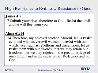 High Resistance to Evil, Low Resistance to Good