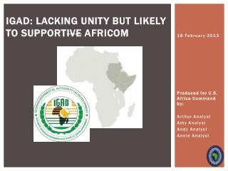 IGAD: Lacking Unity but LIKELY TO Support ive  AFRICOM
