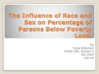 The Influence of Race and Sex on Percentage of Persons Below Poverty Level