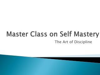 Master Class on Self Mastery