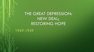 The Great  Depression: New Deal; Restoring  Hope
