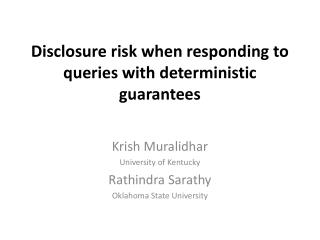 Disclosure risk when responding to queries with deterministic  guarantees