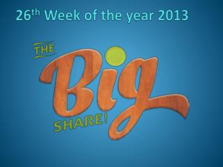 26 th Week of the year 2013