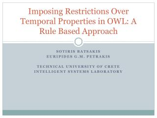 Imposing Restrictions Over Temporal Properties in OWL: A Rule Based Approach