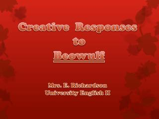 Creative   Responses to Beowulf