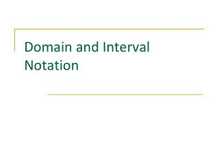 Domain and Interval Notation
