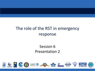 The role of the RST in emergency response