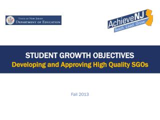 Student Growth Objectives Developing and Approving High Quality SGOs