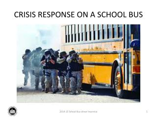 CRISIS RESPONSE ON A SCHOOL BUS