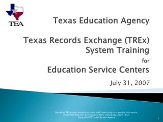 Texas Education Agency  Texas Records Exchange TREx System Training  for  Education Service Centers