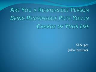 Are You a Responsible Person Being Responsible Puts You in Charge of Your Life