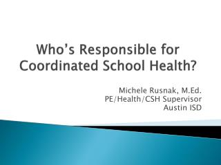 Who's Responsible for Coordinated School Health?