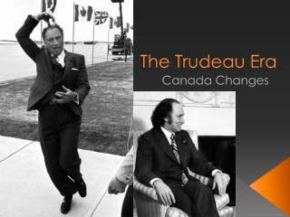 The Trudeau Era