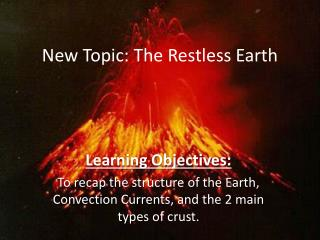 New Topic: The Restless Earth