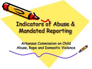 Indicators of Abuse  Mandated Reporting