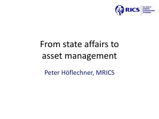 From state affairs to  asset management