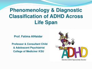Phenomenology & Diagnostic Classification of ADHD Across Life Span