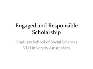 Engaged  and  Responsible Scholarship