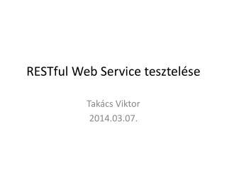 RESTful Web Service tesztelése