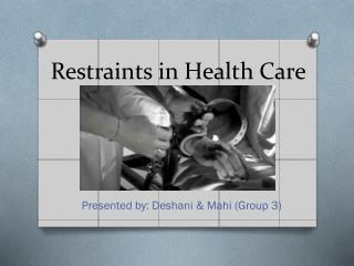 Restraints in Health Care