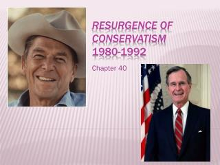 Resurgence of Conservatism 1980-1992