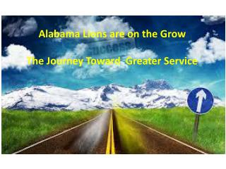Alabama Lions are on the Grow The Journey Toward  Greater Service