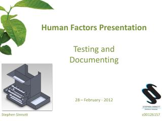 Human Factors Presentation Testing and  Documenting 28 – February - 2012