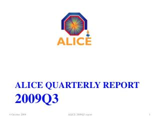 ALICE QUARTERLY REPORT 2009Q3