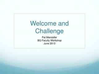 Welcome and Challenge