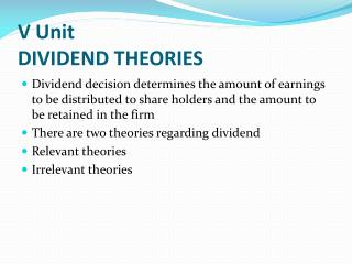V Unit DIVIDEND THEORIES