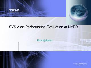 SVS Alert Performance Evaluation at NYPD