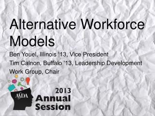 Alternative Workforce  Models