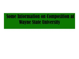 Some Information on Composition at Wayne State University