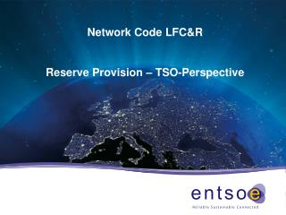 Network Code LFC&R Reserve Provision – TSO-Perspective
